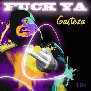 Gasteza - Fuck Ya